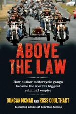 Above-the-law-how-outlaw-motorcycle-gangs-established-the-worlds-biggest-criminal-empire