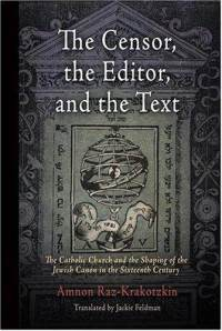 Censor-editor-text-catholic-church-shaping-jewish-canon-amnon-raz-krakotzkin-hardcover-cover-art